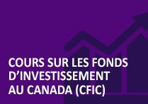 Cours sur les fonds d'investissement au Canada (CFIC)