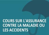 Cours sur l'assurance contre la maladie ou les accidents