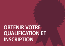Obtenir votre qualification et inscription