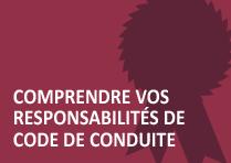 Comprendre vos responsabilités de code de conduite